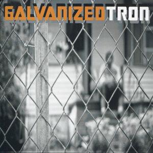 Galvanized Tron