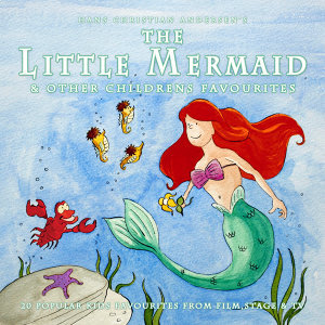 The Little Mermaid & Other Childrens Favourites