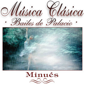 "Musica Clasica - Bailes de Palacio ""Minues"""