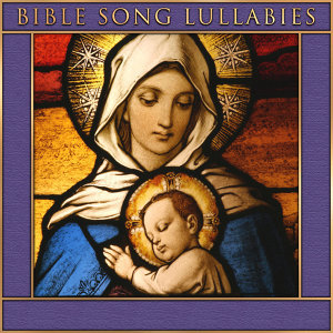 Bible Song Lullabies