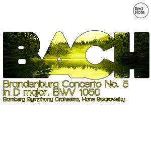 Bach: Brandenburg Concerto No. 5 in D major, BWV 1050