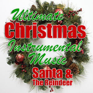 Ultimate Christmas Instrumental Music