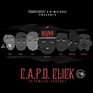 Work Dirty Presents: La Familia - Season 1 (feat. Asia B, Bundle, Freez, Work Dirty, Blize, Woodstock & Tonio Lyric)