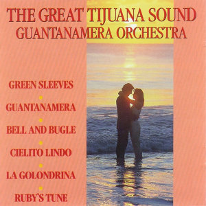 The Great Tijuana Sound