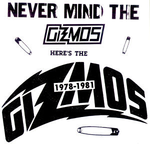 1978-1981: Never Mind the Gizmos Here's the Gizmos