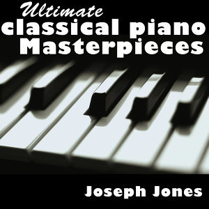 Ultimate Classical Piano Masterpieces