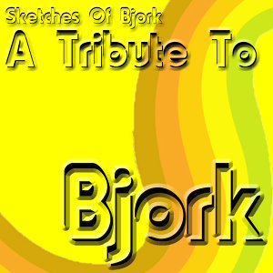 A Tribute to Bjork