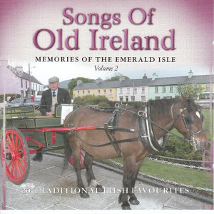 Songs Of Old Ireland, Volume 2 : 20 Traditional Irish Favourites