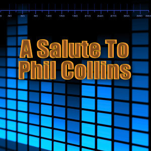A Salute To Phil Collins