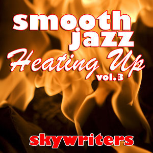 Smooth Jazz Heating Up Vol. 3