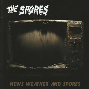 News, Weather and Spores