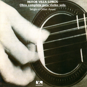 Heitor Villa-Lobos: Complete works for solo guitar