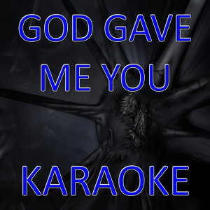 God gave me you (In the style of Blake Shelton)(Karaoke)