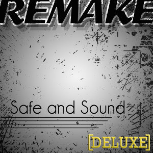 """Safe & Sound (Taylor Swift feat. The Civil Wars """"Hunger Games"""" Deluxe Remake) - Single"""