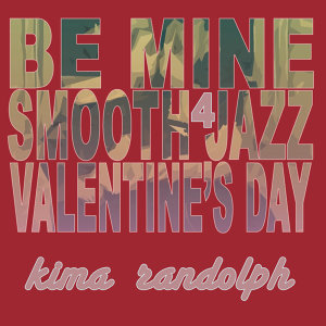 Be Mine, Smooth Jazz Valentine's Day 4