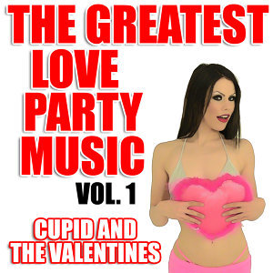 The Greatest Love Party Music Vol. 1