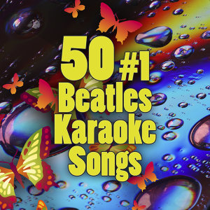 50 #1 Beatles Karaoke Songs