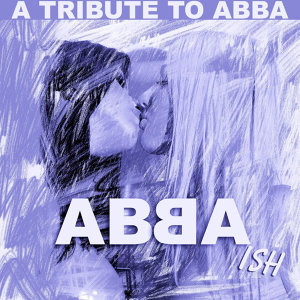 Abba-ish: A Tribute To Abba