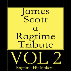 James Scott - A Ragtime Tribute Vol. 2