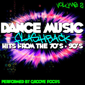 Dance Music Flashback: Hits From The 70's - 90's Volume 2