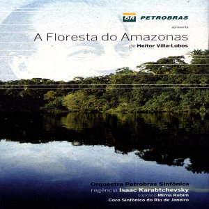 A Floresta do Amazonas de Heitor Villa-Lobos (The Amazon Forest)