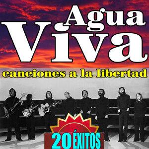 Agua Viva Canciones a la Libertad 20 Éxitos