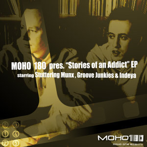 "MoHo 180 Presents ""Stories Of An Addict"" EP"