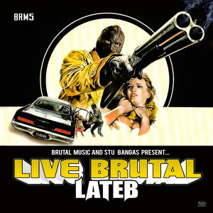 Brutal Music and Stu Bangas present Lateb: Live Brutal