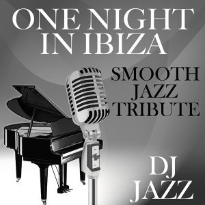 One Night in Ibiza (Smooth Jazz Tribute)