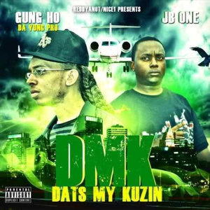 Dats My Kuzin (feat. Gung Ho & JB One)