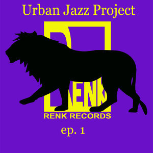 Urban Jazz Project - EP 1