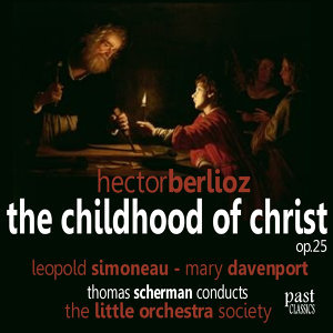 Berlioz: The Childhood of Christ