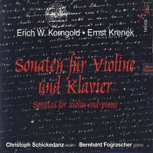 Korngold & Krenek: Sonatas For Violin And Piano