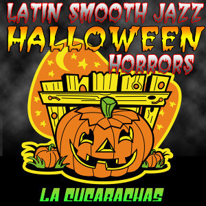 Latin Smooth Jazz Halloween Horrors