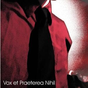 Vox et Praeterea Nihil