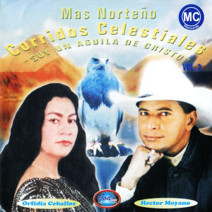 Corridos Celestiales: Mas Norteño - Soy un Aguila de Cristo, Vol. 3