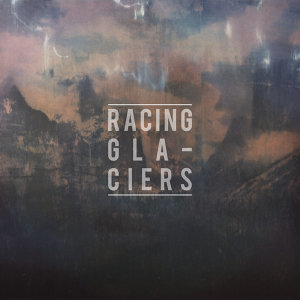 Racing Glaciers EP