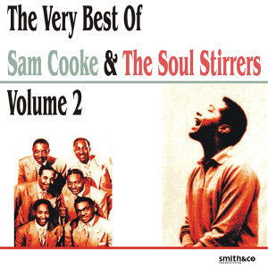 The Very Best Of Sam Cooke & The Soul Stirrers, Volume 2