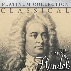 Classical - The Music of Handel