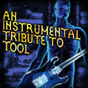 An Instrumental Tribute To Tool