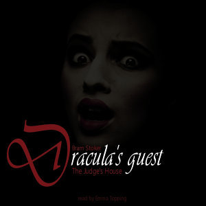 Dracula's Guest; The Judges House By Bram Stoker