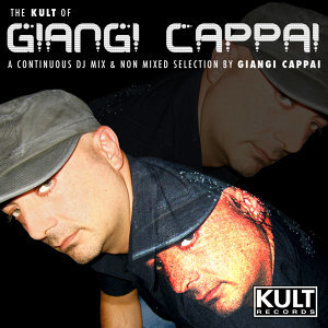 Kult Records Presents:The KULT of Giangi Cappai