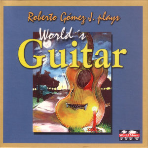 Roberto Gómez J. plays World's Guitar