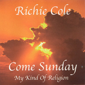 Come Sunday - My Kind of Religion