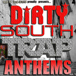 Dirty South Hip Hop Rap Trap Anthems, Beats, And Instrumentals For Demos Vol. 1