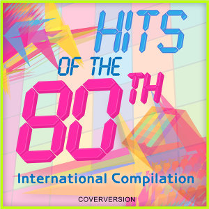Hits Of The 80th - International Compilation