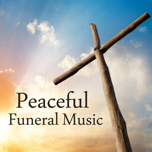 Funeral Music - Peaceful Funeral Music