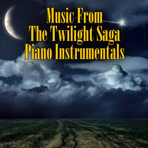 Music From The Twilight Saga - Piano Instrumentals