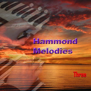 Hammond Melodies, Three