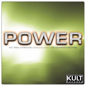 Kult Records Presents: Power [NYC Tribal Afterhours-Mixed Compilation]